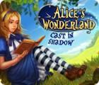 Alice's Wonderland: Cast In Shadow spill
