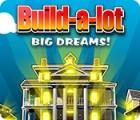 Build-a-Lot: Big Dreams spill