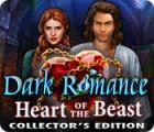 Dark Romance: Heart of the Beast Collector's Edition spill