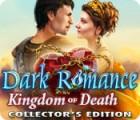 Dark Romance: Kingdom of Death Collector's Edition spill