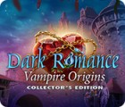 Dark Romance: Vampire Origins Collector's Edition spill