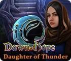 Dawn of Hope: Daughter of Thunder spill