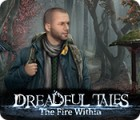 Dreadful Tales: The Fire Within spill