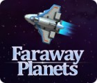 Faraway Planets spill
