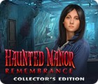 Haunted Manor: Remembrance Collector's Edition spill