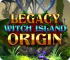 Legacy: Witch Island Origin spill
