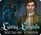 Living Legends: Bound by Wishes spill