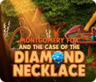 Montgomery Fox and the Case Of The Diamond Necklace spill