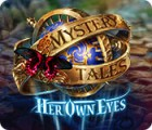 Mystery Tales: Her Own Eyes spill