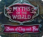 Myths of the World: Born of Clay and Fire spill