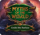 Myths of the World: Under the Surface spill