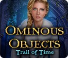 Ominous Objects: Trail of Time spill