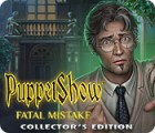 PuppetShow: Fatal Mistake Collector's Edition spill