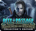 Rite of Passage: The Sword and the Fury Collector's Edition spill