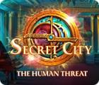 Secret City: The Human Threat spill