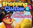 Shopping Clutter 4: A Perfect Thanksgiving spill
