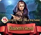 Spirit of Revenge: Elizabeth's Secret spill