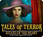 Tales of Terror: Estate of the Heart spill