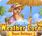 Weather Lord: Royal Holidays spill