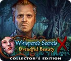 Whispered Secrets: Dreadful Beauty Collector's Edition spill