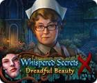 Whispered Secrets: Dreadful Beauty spill