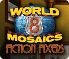 World Mosaics 8: Fiction Fixers spill